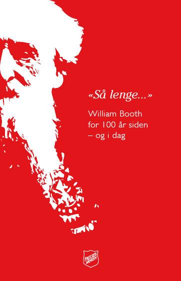 Antologi om William Booth, gitt ut i 2012 i forbindelse med at det var gått 100 år siden han døde.