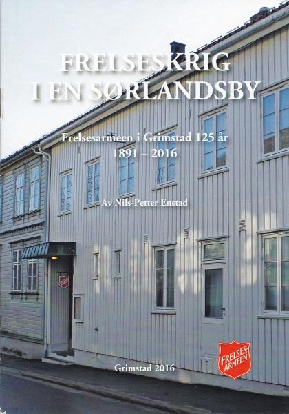 """Boka """"Frelseskrig i en sørlandsby"""" er skrevet i forbindelse med Grimstad korps sitt 125-årsjubileum"""